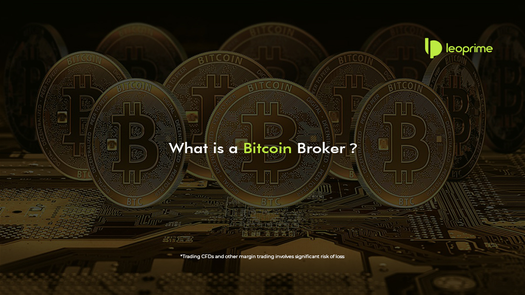 What is a Bitcoin Broker?
