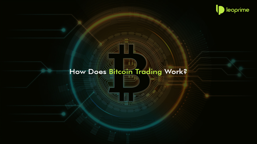 How Does Bitcoin Trading Work?