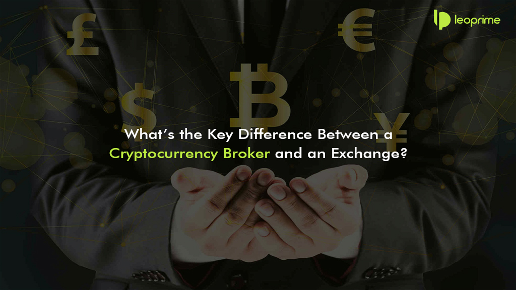 Key Difference Between a Cryptocurrency Broker and an Exchange